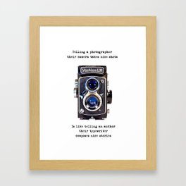 It's not the camera.... Framed Art Print