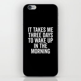 Three Days Wake Up Funny Quote iPhone Skin