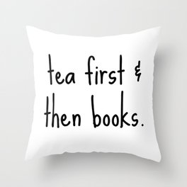 Tea First & Then Books Throw Pillow