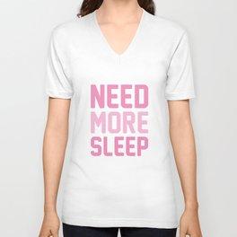 Need More Sleep Unisex V-Neck