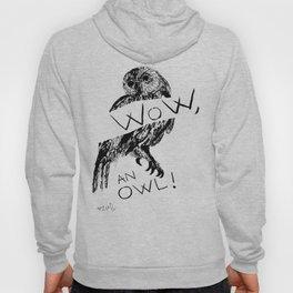 Wow, an owl! Hoody