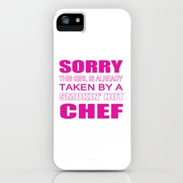 Taken By A Chef iPhone Case