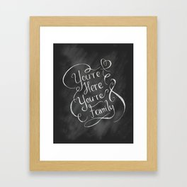 You're Here You're Family Framed Art Print