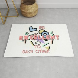 Be Excellent to Each Other Rug