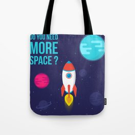 Do you need more Space? Tote Bag