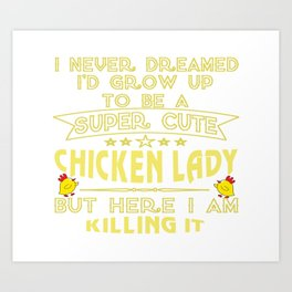 Super cute Chicken lady Art Print