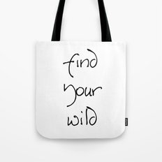 Find Your Wild - Black on White Tote Bag