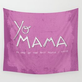 Yo Mama Is Tha Best / Purple Wall Tapestry