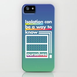 Isolation can be a way to know ourselves iPhone Case