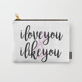i love you & i like you Carry-All Pouch