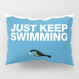 Just Keep Swimming Pillow Sham