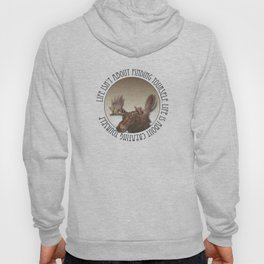Life Isn't About finding yourself. Life Is About Creating Yourself Hoody