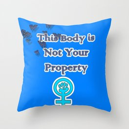 This Body is Not Your Property Throw Pillow