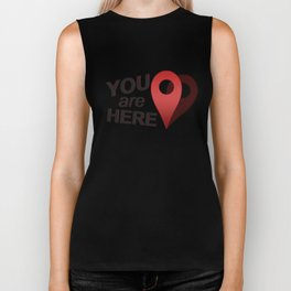 You Are Here (Right Where You Belong) Biker Tank