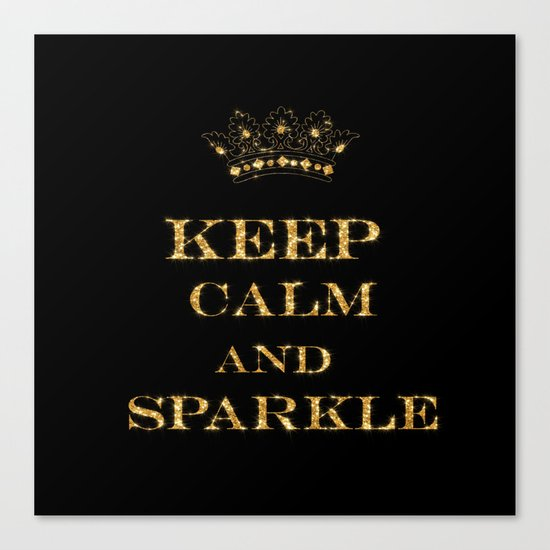 Keep calm and Sparkle- Gold Glitter effect on Black Background #Society6 Canvas Print