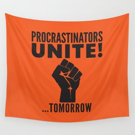 Procrastinators Unite Tomorrow (Orange) Wall Tapestry