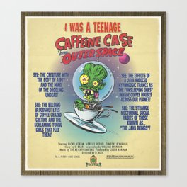 """""""I Was A Teenage Caffeine Case From Outer Space"""" Movie Poster Canvas Print"""