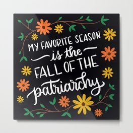 Fall of the Patriarchy Metal Print