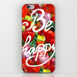 Be happy :) iPhone Skin