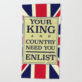 Your King and country need you Enlist. Beach Towel