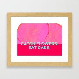Catch Flowers, Eat Cake! Framed Art Print