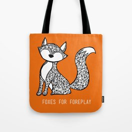 Foxes for Foreplay Tote Bag