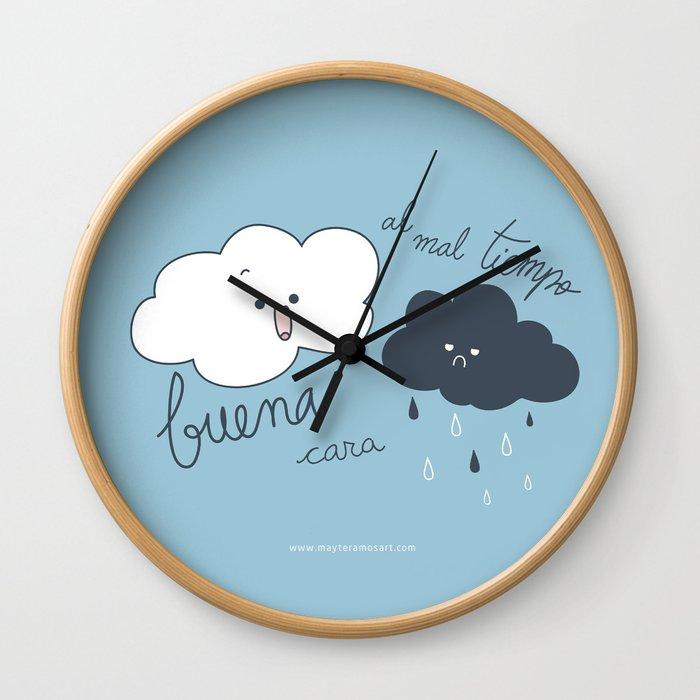 Al mal tiempo Buena cara Wall Clock