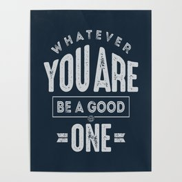 Be a Good One - Motivation Poster