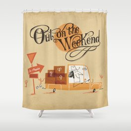 Out on the Weekend Shower Curtain