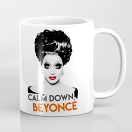"""Calm down Bey!"" Bianca Del Rio, RuPaul's Drag Race Queen Coffee Mug"