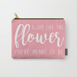 Bloom like ... Carry-All Pouch