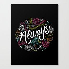 always Canvas Print