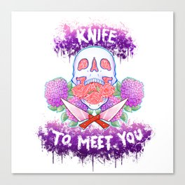 Knife to Meet You Canvas Print