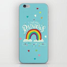 I Just Like Rainbows iPhone Skin