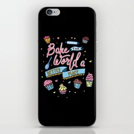 Bake The World A Better Place iPhone Skin
