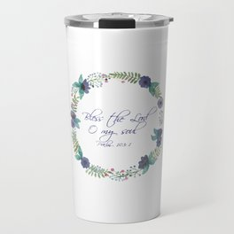 Bless the Lord Bible Verse Travel Mug