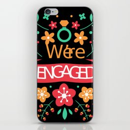 We're Engaged iPhone Skin