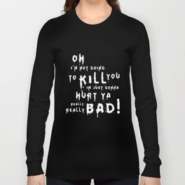 Suicide Squad Joker Quote Hurt You Really Bad Harley Quinn Squad T-Shirts Long Sleeve T-shirt