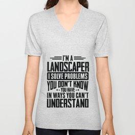 Landscaper Shirt I Solve Problems You Have Funny Gift Tee Unisex V-Neck