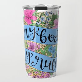 My Body. My Rules. Travel Mug