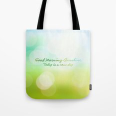 Good Morning Sunshine - Today is a new day Tote Bag