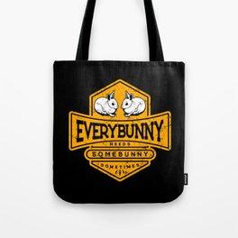 Everybunny Needs Somebunny Sometimes Tote Bag