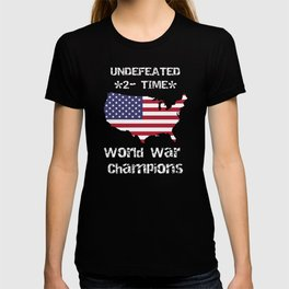 Patriotic Two Time World War Champs American Pride T-shirt
