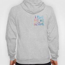 I read past my bedtime - Rainbow Hoody