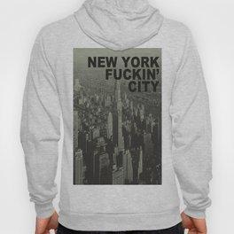 New york Fuckin' city Hoody