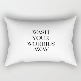 Wash Your Worries Away, Printable Art, Shower Decor, Calligraphy Poster, Bathroom Wall Art Rectangular Pillow