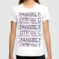fangirl T-shirts featuring Fangirl by amyskhaleesi