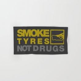 SMOKE TYRES NOT DRUGS v3 HQvector Hand & Bath Towel