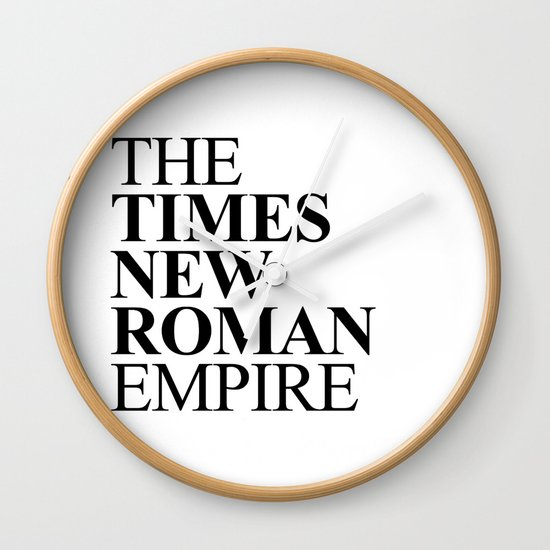 THE TIMES NEW ROMAN EMPIRE Wall Clock