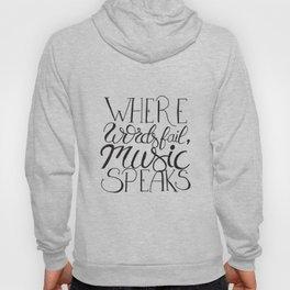 Where words fail, music speaks ! Hoody